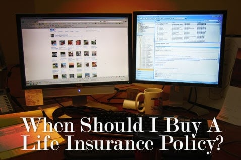 When to buy life insurance