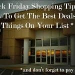 Black Friday Shopping Tips: How To Get The Best Deals On The Things On Your List