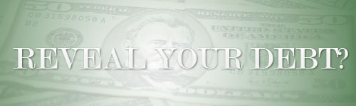 reveal debt to your family
