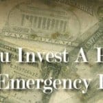 Would You Invest A Portion Of Your Emergency Fund?