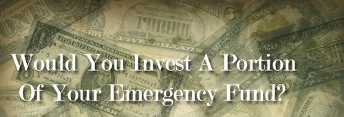 invest part of your emergency fund