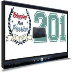 Blogging Your Passion University 201