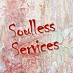 soulless services to get rid of