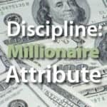 Discipline: An Attribute Of Millionaires That You Need To Succeed