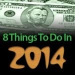 8 Things You Can Do in 2014 To Be in a Better Financial Position for 2015