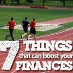 7 Things Unrelated To Money That Can Boost Your Finances