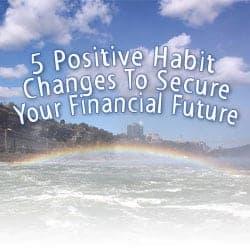 5 positive habit changes to improve your finances