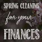 Spring Is Coming: Time to Clean Up Your Finances