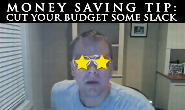 cut your budget some slack