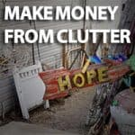 How To Make The Most Money From Your Decluttering Efforts