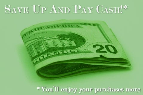 save up and pay cash