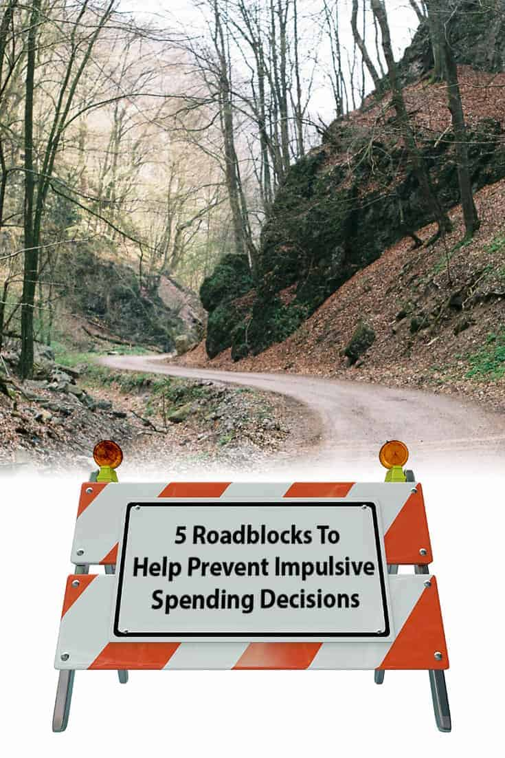 Do you have your own tips for preventing impulse purchases?  Have you saved money by setting up your own roadblocks?