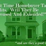 First Time Homebuyer Tax Credit May Be Extended To All Homebuyers And Increased to $15,000 Through New Bill