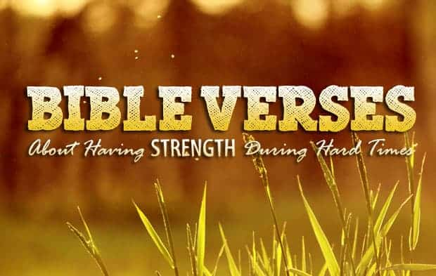 bible verses about strength in hard times