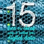 15 Free, Cheap And Affordable Ways To Backup Your Digital Data