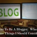 10 Tips For New Bloggers.  What Are Some Things I Should Consider When Starting A Blog?