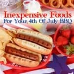 Inexpensive Foods For Your 4th Of July BBQ Or Celebration