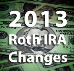 2013 roth ira changes