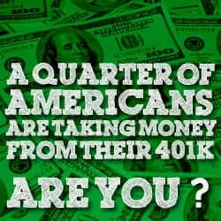 A Quarter Of Americans Are Taking Money From Their 401k To Stay Afloat. Are You?