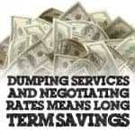 Dumping Services And Negotiating Rates On Ones You Keep Means Long Term Savings