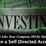 Don't Like Your Company 401(k) Options? Open a Self-Directed Account
