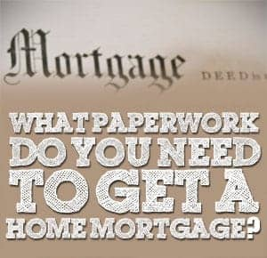 paperwork needed for a home mortgage