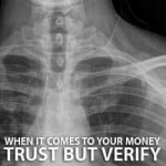When It Comes To Your Money (And Your Health), Trust But Verify