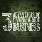 3 Advantages Of Having A Side Business