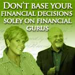 You Shouldn't Make Your Financial Decisions Based On Financial Gurus' Advice