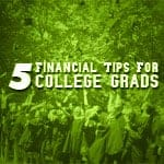 5 Financial Tips For College Grads