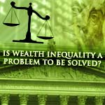 Is Wealth Inequality A Problem That Needs To Be Solved? Is There Still Social Mobility?