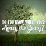 Do You Know Where Your Money Is Going?