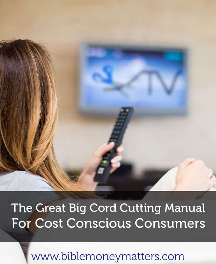 Cord Cutting Manual - Save Money On Entertainment Costs
