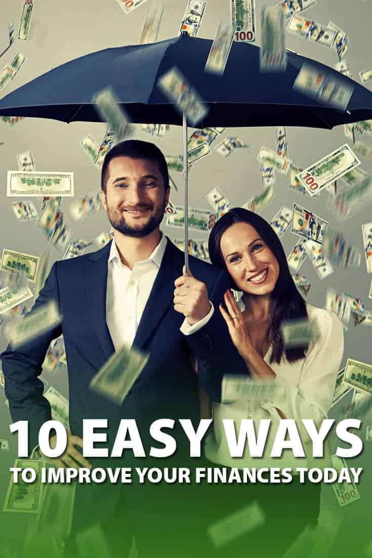 There are always easy ways to improve your finances and your budget's bottom line. Here are 10 easy ways to improve your finances today.