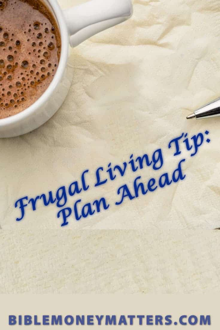 Have you ever thought how much money you waste simply because you haven't planned ahead? Here's how planning ahead can save you money.