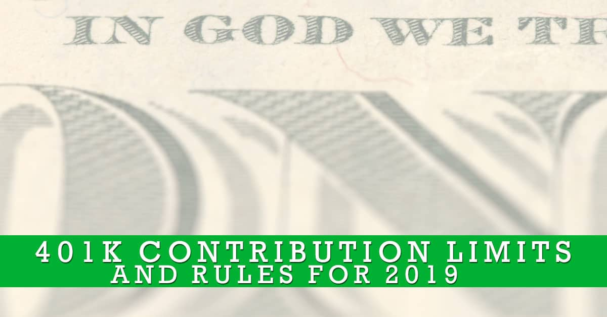 401k Contribution Limits And Rules For 2019