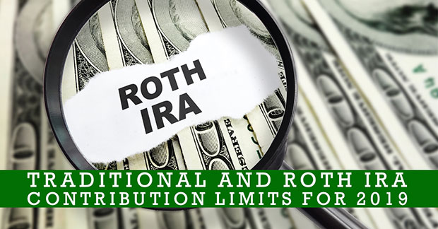 Traditional And Roth IRA Contribution Limits For 2019