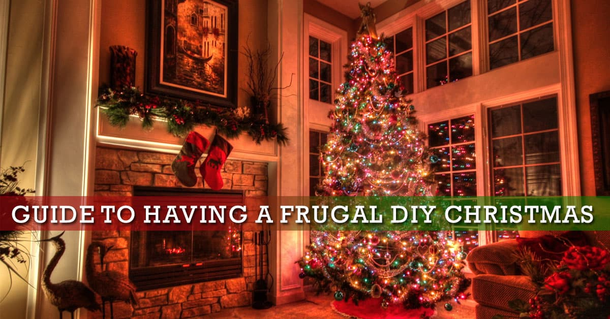 guide to having a frugal diy christmas gifts decorations and activities