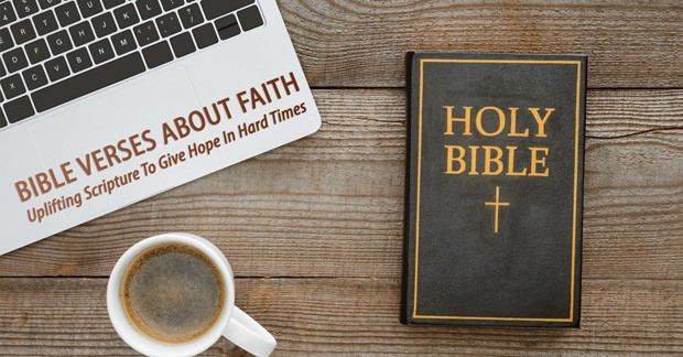 Bible Verses About Faith: Uplifting Scripture To Give Hope In Hard ...