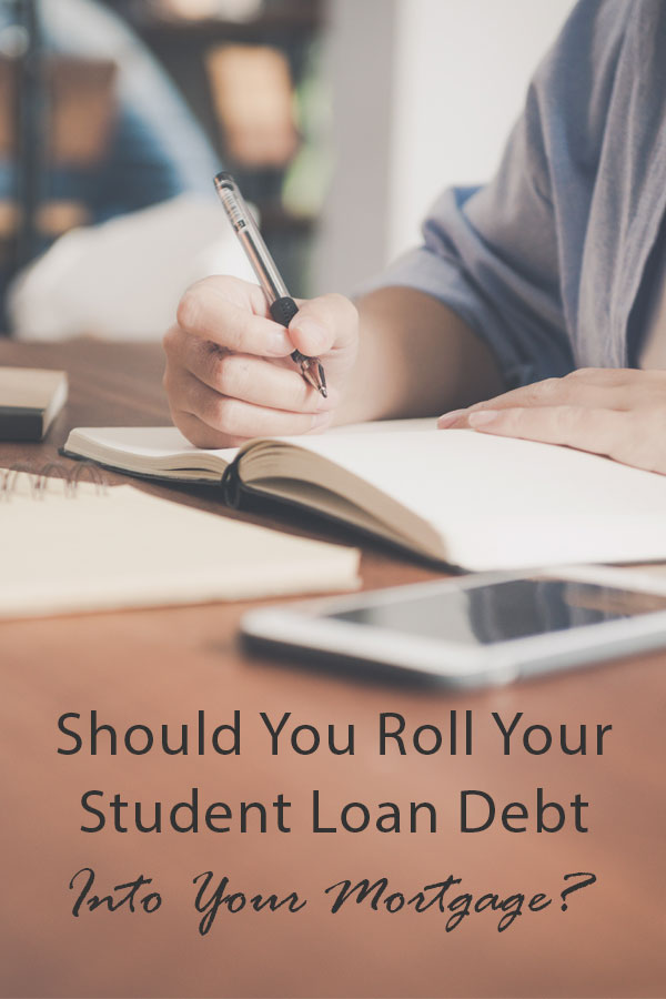 Should You Roll Your Student Loan Debt Into Your Mortgage?