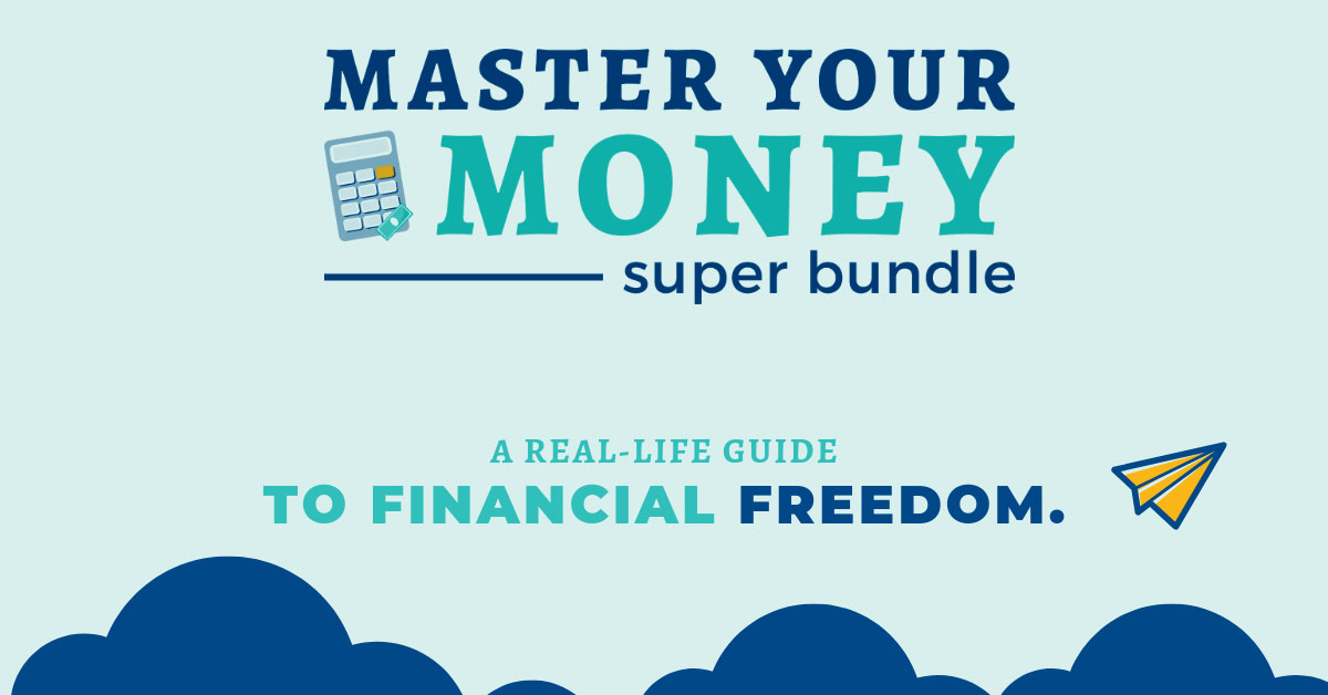 Master Your Money Super Bundle: 45+ Financial Resources For One Low Price