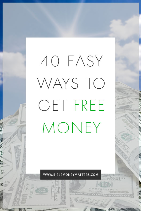 40 Easy Ways To Get Free Money Fast