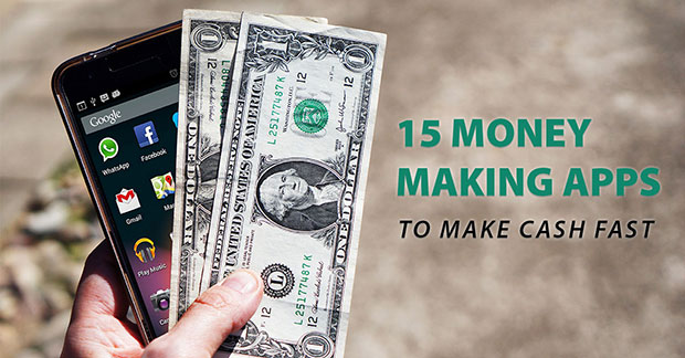 15 Money Making Apps To Make Cash Fast