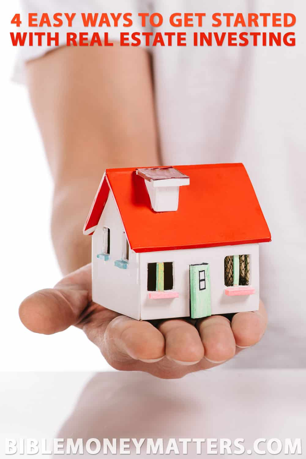 4 Easy Ways To Get Started With Real Estate Investing