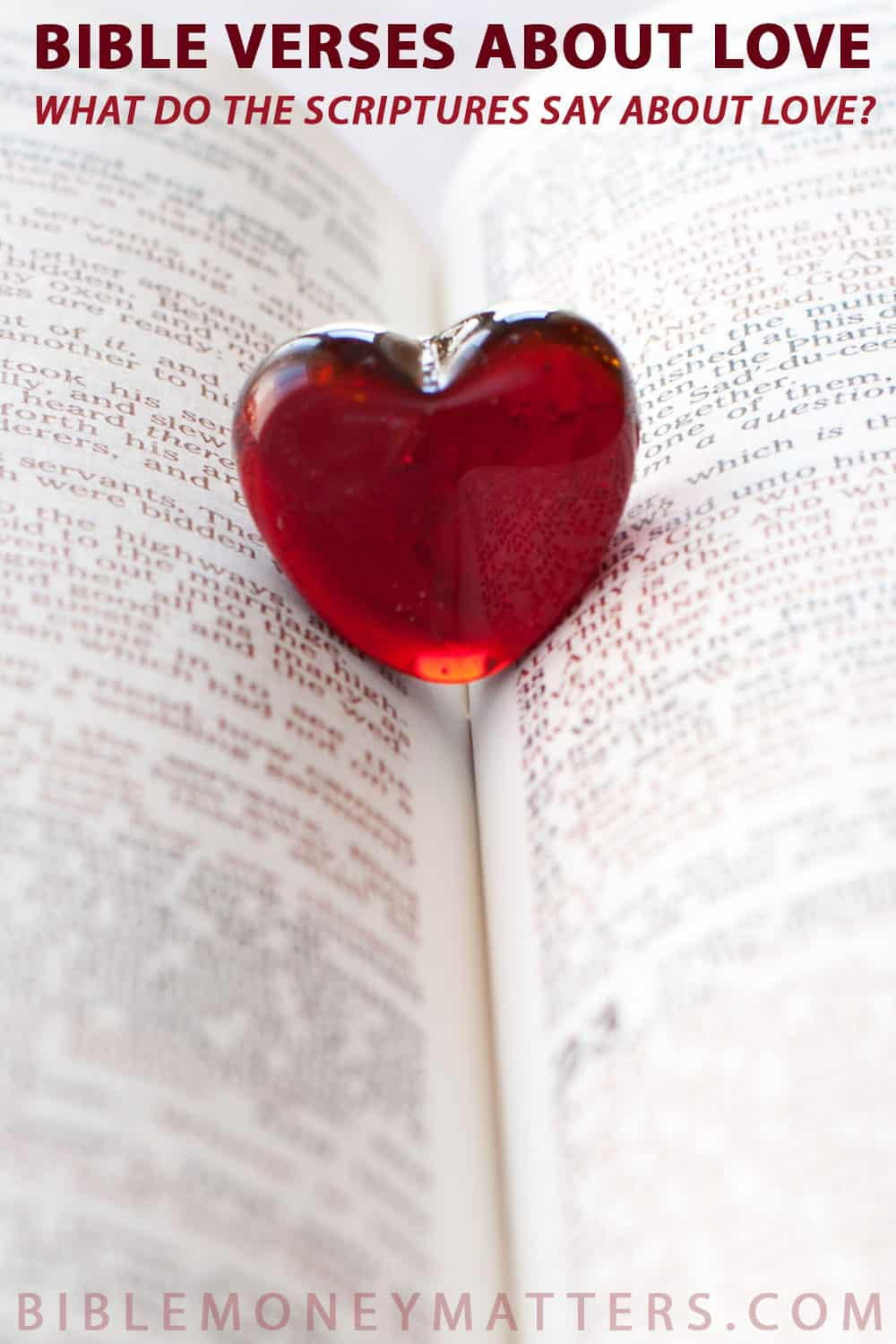Bible Verses About Love: What Do The Scriptures Say About Love?