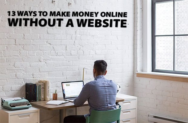 13 ways to make money online without a website